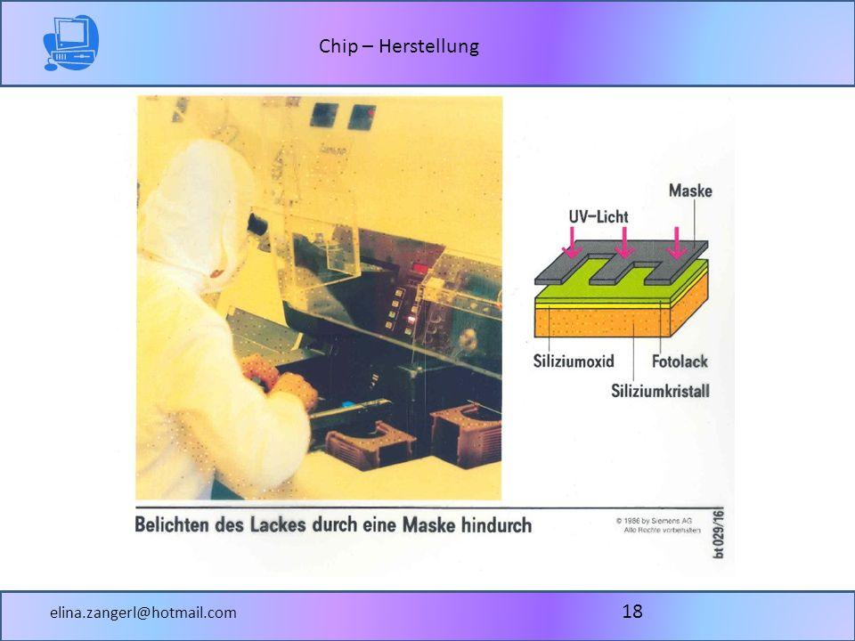 Chip – Herstellung elina.zangerl@hotmail.com 18