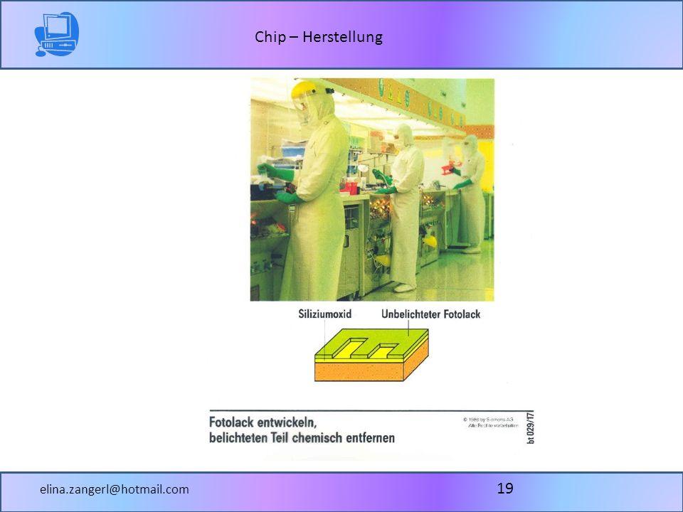 Chip – Herstellung elina.zangerl@hotmail.com 19