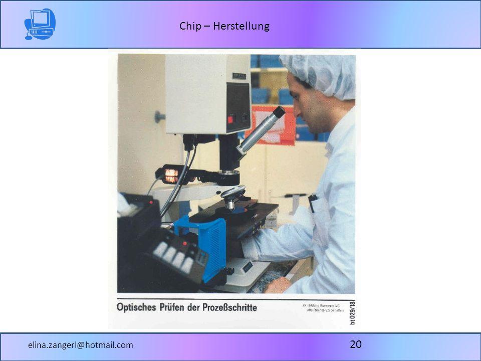 Chip – Herstellung elina.zangerl@hotmail.com 20