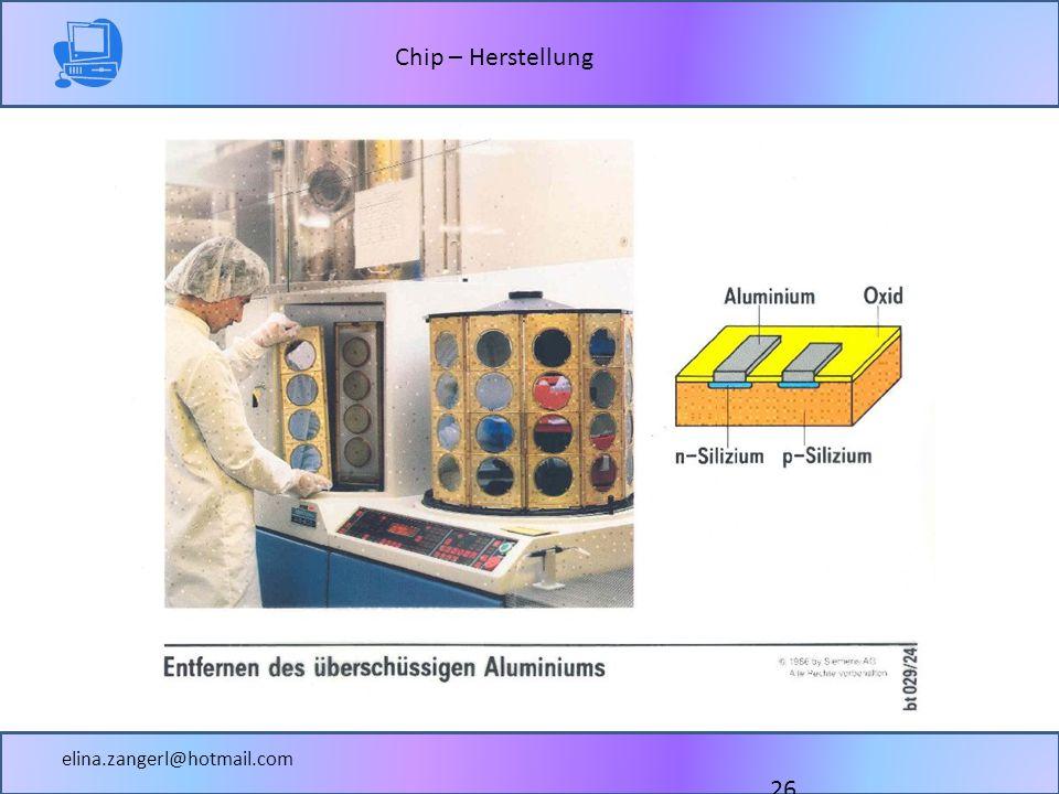 Chip – Herstellung elina.zangerl@hotmail.com 26