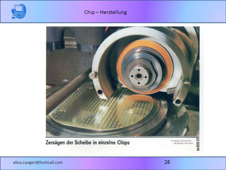 Chip – Herstellung elina.zangerl@hotmail.com 28