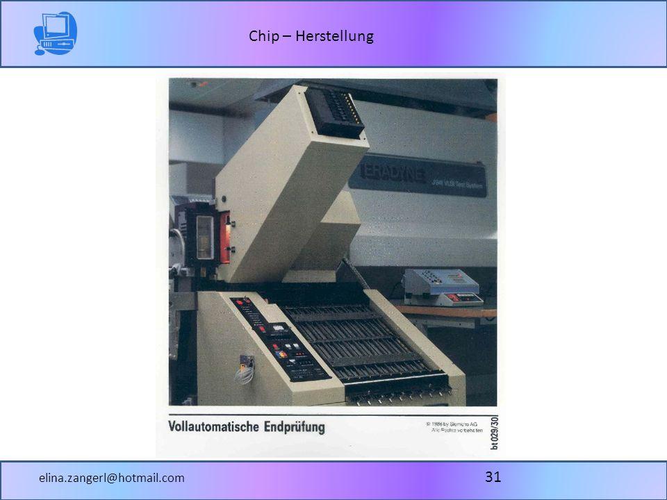 Chip – Herstellung elina.zangerl@hotmail.com 31