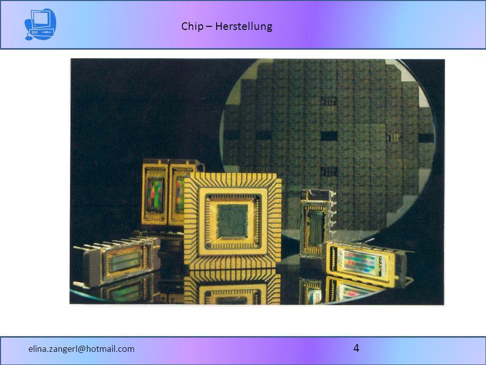 Chip – Herstellung elina.zangerl@hotmail.com 4