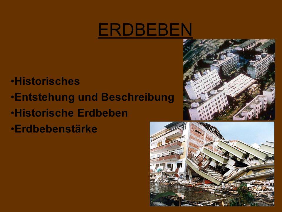 ERDBEBEN Historisches Entstehung und Beschreibung Historische Erdbeben Erdbebenstärke