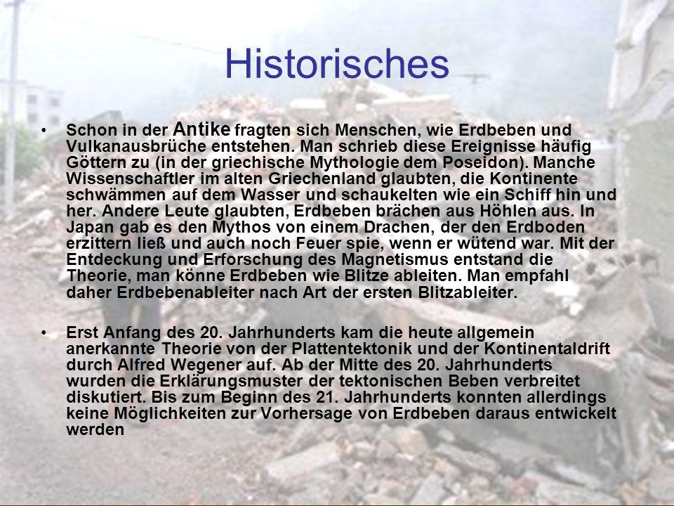Historisches Schon in der Antike fragten sich Menschen, wie Erdbeben und Vulkanausbrüche entstehen. Man schrieb diese Ereignisse häufig Göttern zu (in