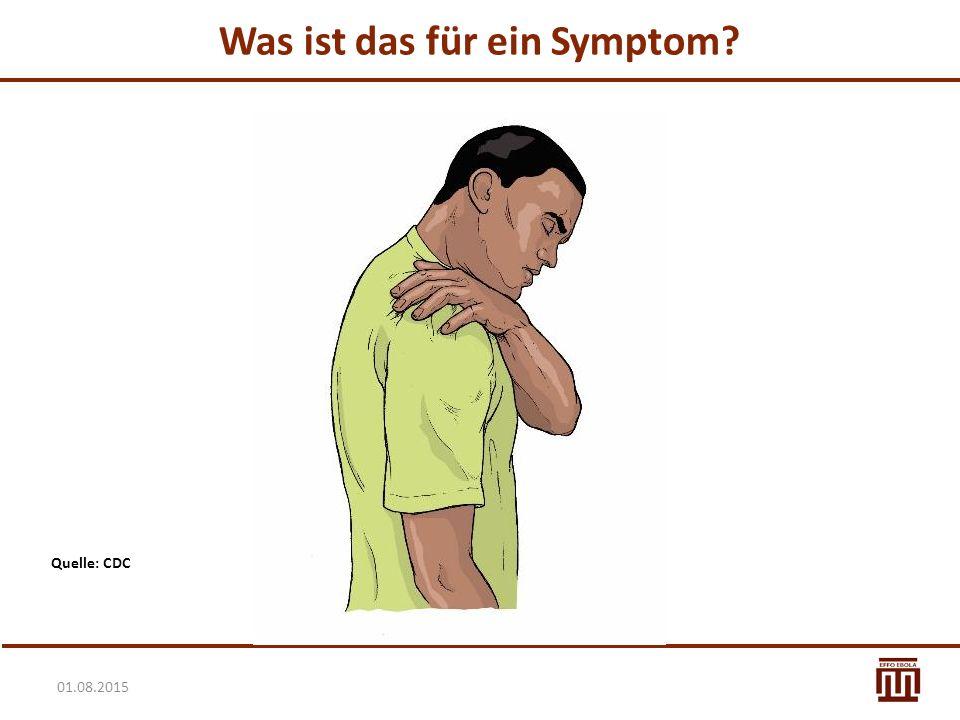01.08.2015 Was ist das für ein Symptom? Quelle: CDC