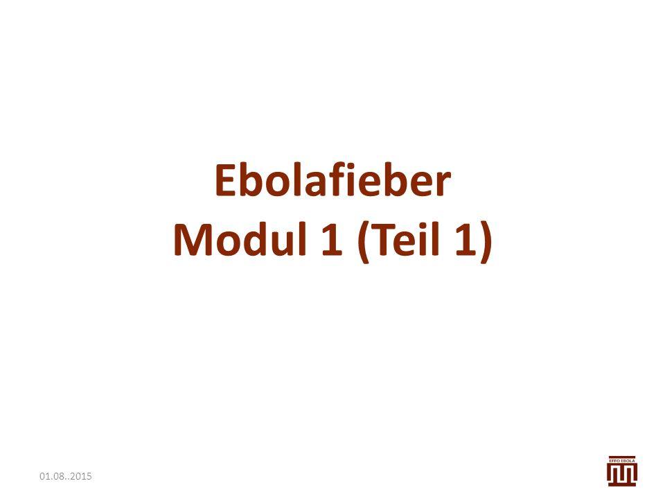 01.08..2015 Ebolafieber Modul 1 (Teil 1)