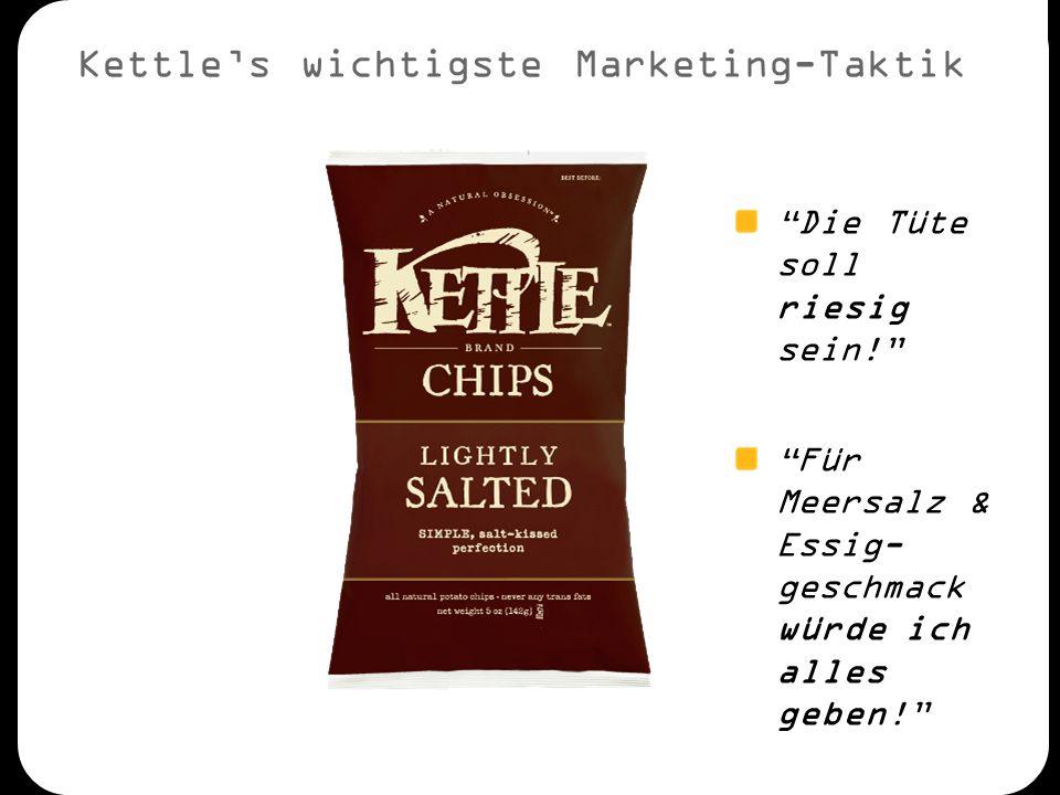 """Kettle's wichtigste Marketing-Taktik """"Die Tüte soll riesig sein!"""" """"Für Meersalz & Essig- geschmack würde ich alles geben!"""""""