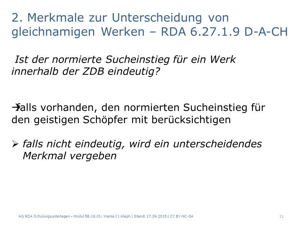 2. Merkmale zur Unterscheidung von gleichnamigen Werken – RDA 6.27.1.9 D-A-CH AG RDA Schulungsunterlagen – Modul 5B.16.01: Werke I | Aleph | Stand: 17