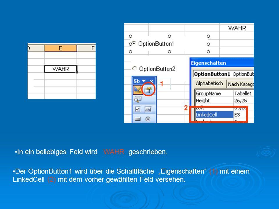 """Der OptionButton1 wird über die Schaltfläche """"Eigenschaften (1) mit einem LinkedCell (2) mit dem vorher gewählten Feld versehen."""