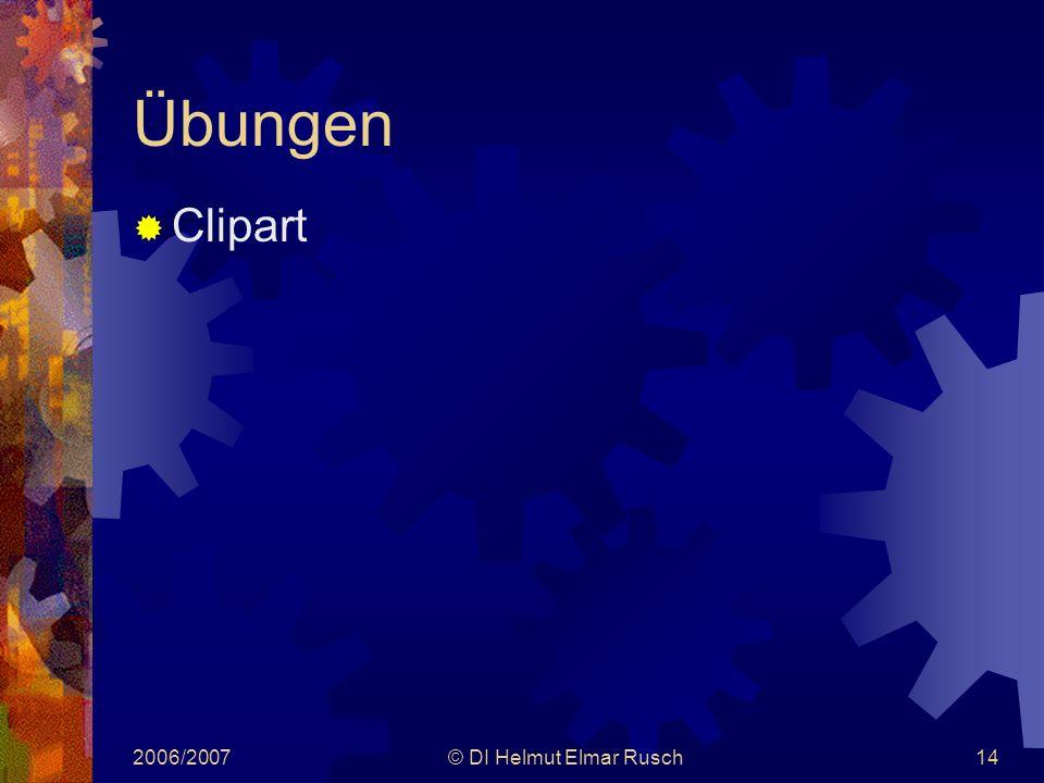 2006/2007© DI Helmut Elmar Rusch14 Übungen  Clipart
