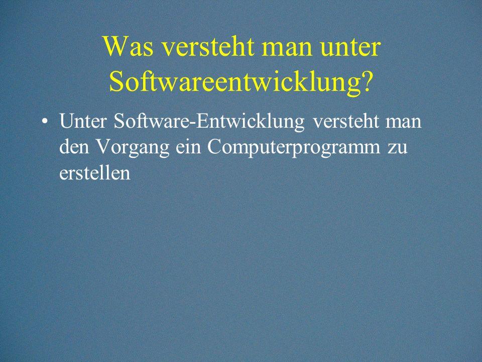 Schritte der Software- Entwicklung Kernprozesse der Software-Entwicklung Unterstützungsprozesse