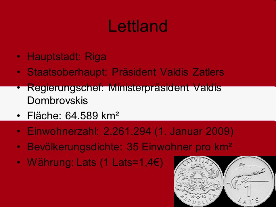 Litauen Hauptstadt: Vilnuis (Wilna) Staatsoberhaupt: Präsidentin Dalia Grybauskaitė (seit 12.