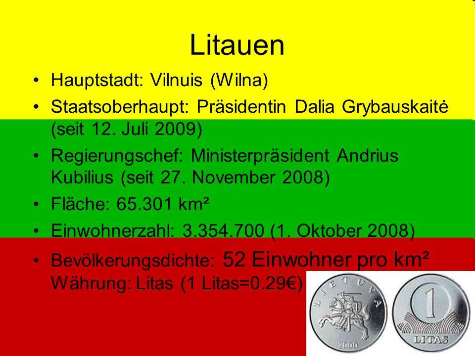 Litauen Hauptstadt: Vilnuis (Wilna) Staatsoberhaupt: Präsidentin Dalia Grybauskaitė (seit 12. Juli 2009) Regierungschef: Ministerpräsident Andrius Kub