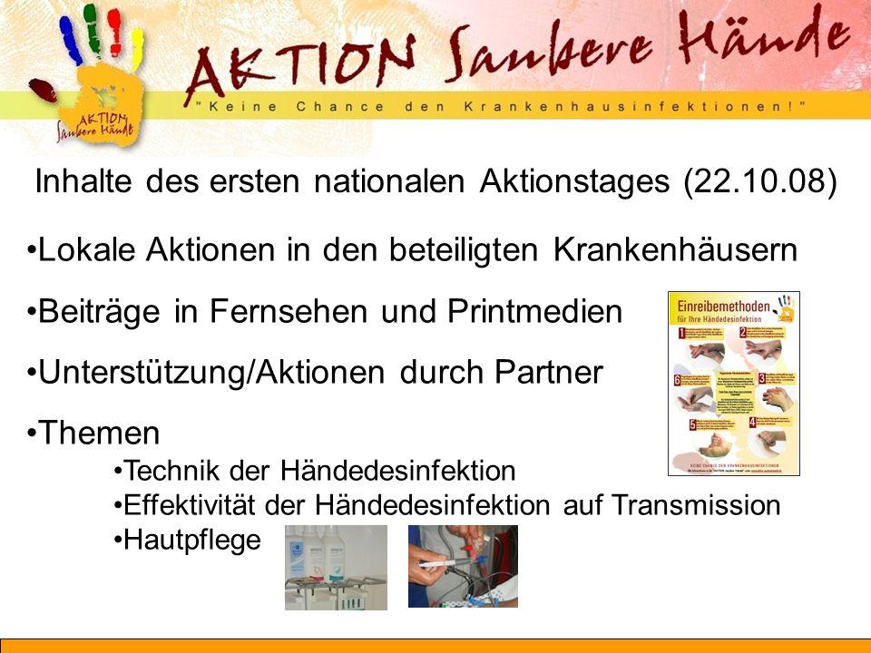 Inhalte des ersten nationalen Aktionstages (22.10.08) Lokale Aktionen in den beteiligten Krankenhäusern Beiträge in Fernsehen und Printmedien Unterstü