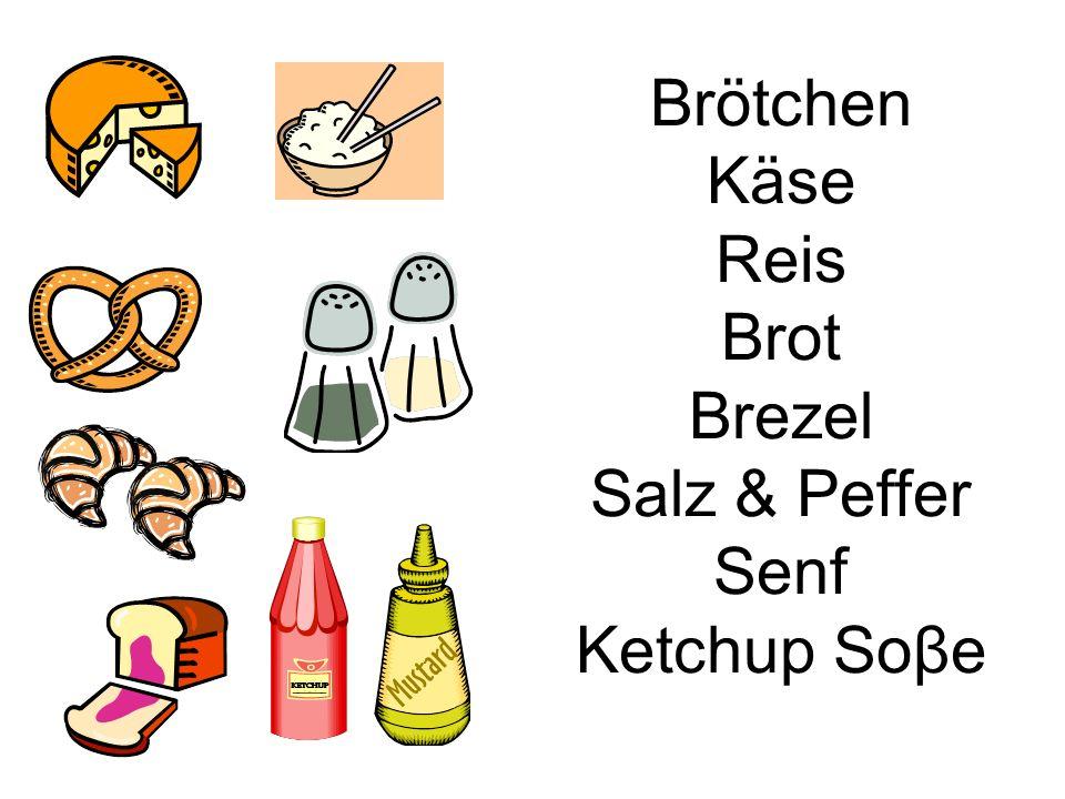 Brötchen Käse Reis Brot Brezel Salz & Peffer Senf Ketchup Soβe