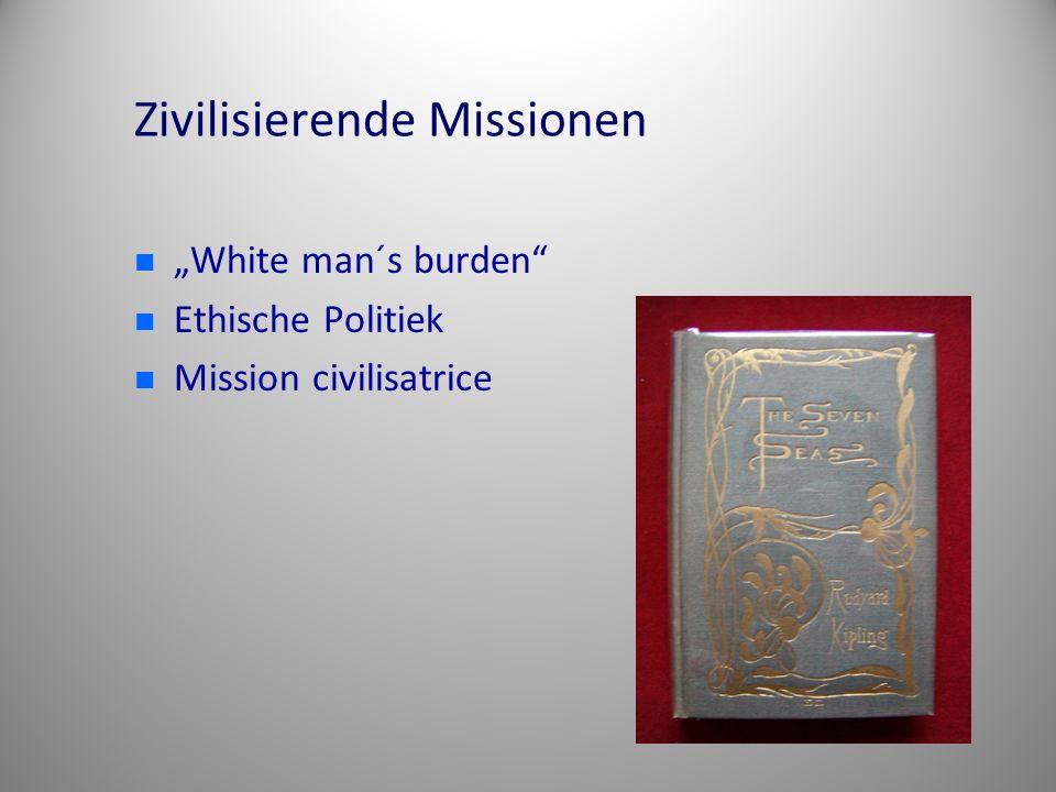 """Zivilisierende Missionen """"White man´s burden"""" Ethische Politiek Mission civilisatrice"""