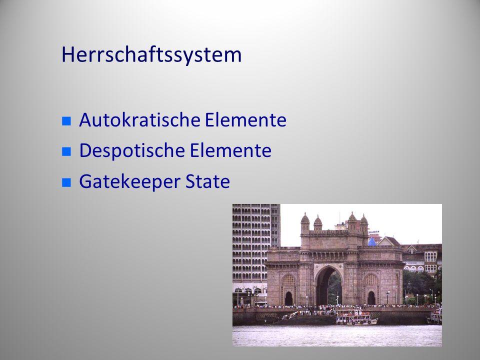 Herrschaftssystem Autokratische Elemente Despotische Elemente Gatekeeper State