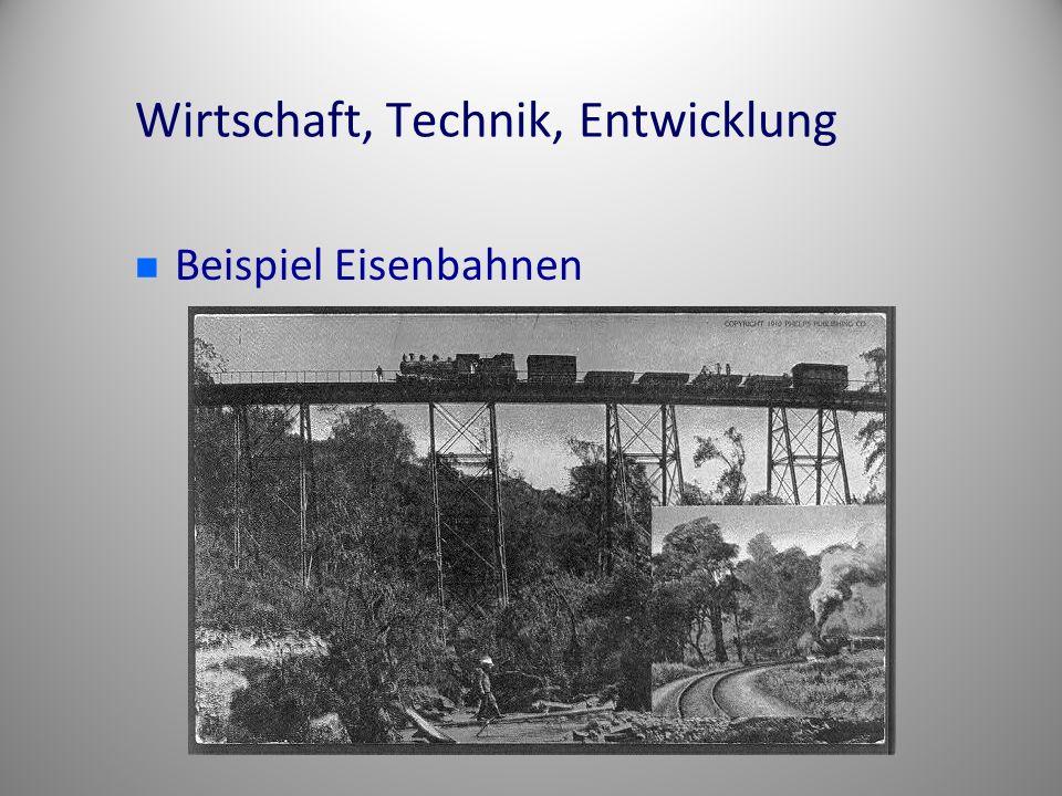Wirtschaft, Technik, Entwicklung Beispiel Eisenbahnen