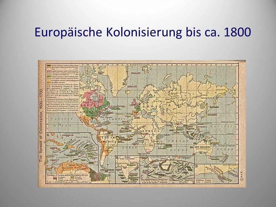 Wandel der Formen von Kolonialismus Übergang vom Kolonialismus der Handelsgesellschaften zum Kolonialismus der Nationalstaaten