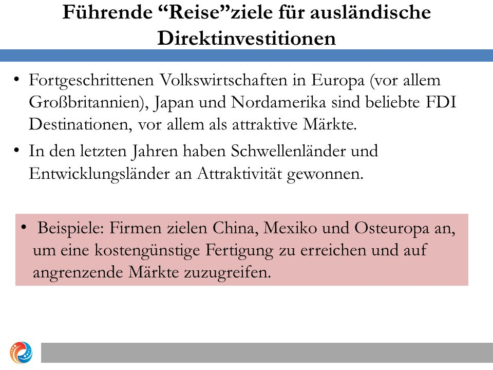 Führende Reise ziele für ausländische Direktinvestitionen Fortgeschrittenen Volkswirtschaften in Europa (vor allem Großbritannien), Japan und Nordamerika sind beliebte FDI Destinationen, vor allem als attraktive Märkte.