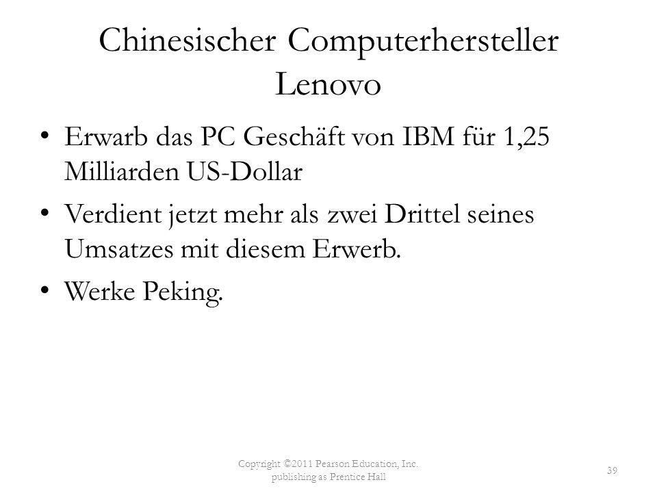 Chinesischer Computerhersteller Lenovo Erwarb das PC Geschäft von IBM für 1,25 Milliarden US-Dollar Verdient jetzt mehr als zwei Drittel seines Umsatzes mit diesem Erwerb.