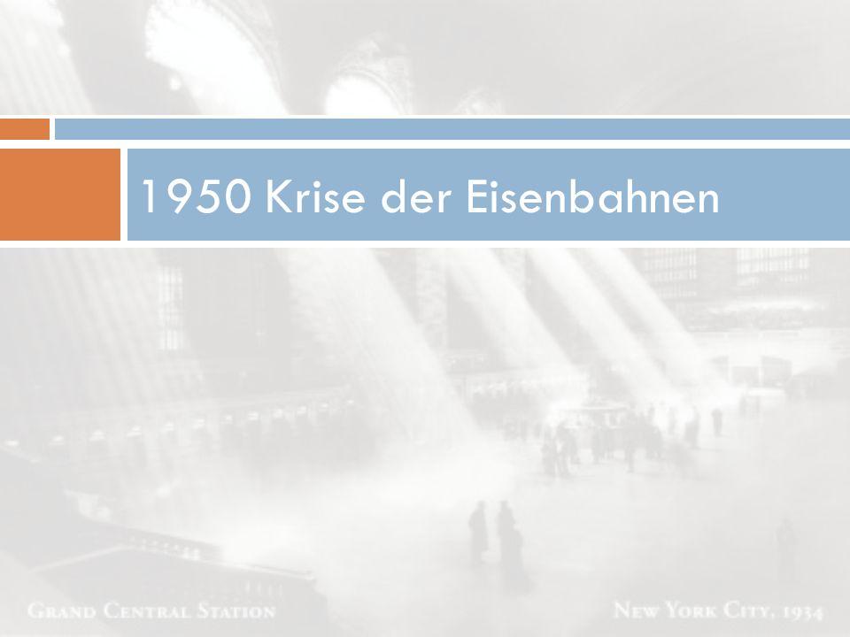 1950 Krise der Eisenbahnen