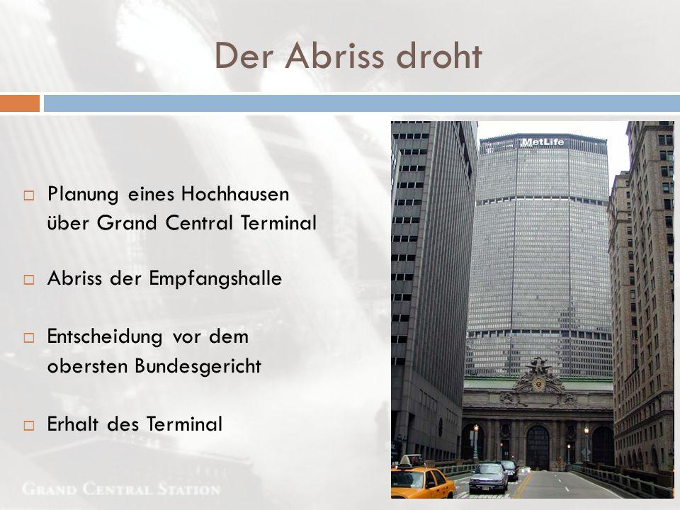  Planung eines Hochhausen über Grand Central Terminal  Abriss der Empfangshalle  Entscheidung vor dem obersten Bundesgericht  Erhalt des Terminal