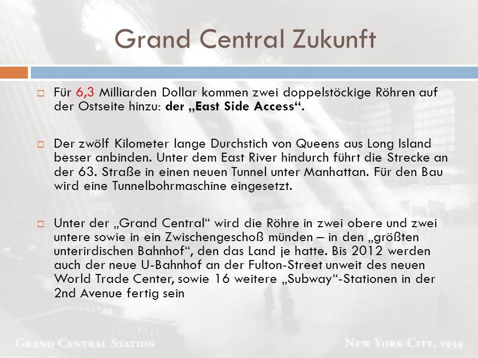 """Grand Central Zukunft  Für 6,3 Milliarden Dollar kommen zwei doppelstöckige Röhren auf der Ostseite hinzu: der """"East Side Access"""".  Der zwölf Kilome"""