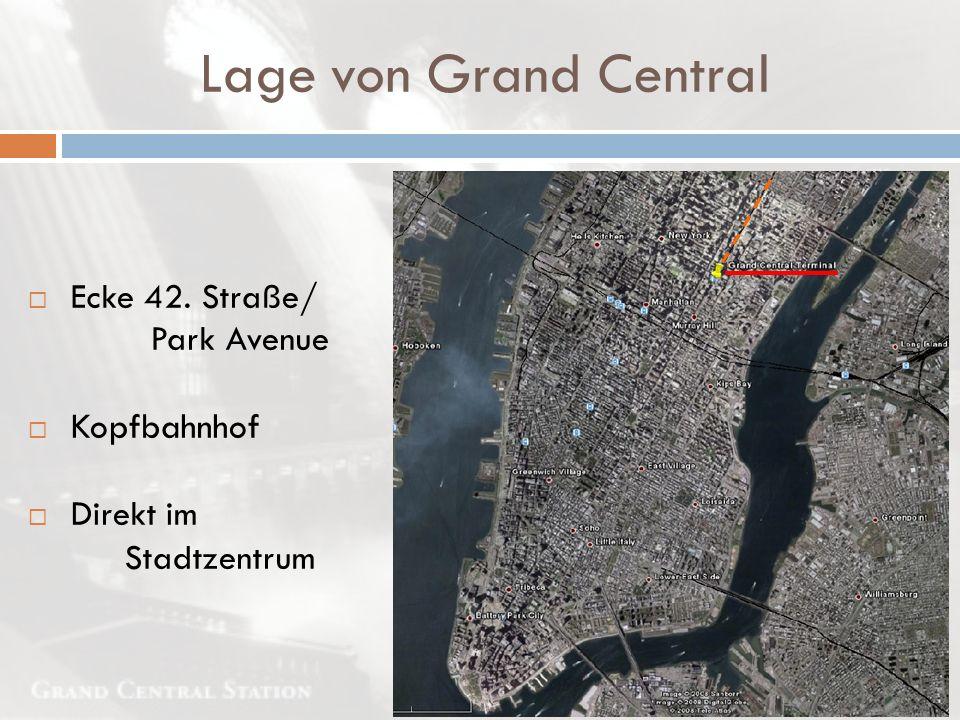 Lage von Grand Central  Ecke 42. Straße/ Park Avenue  Kopfbahnhof  Direkt im Stadtzentrum