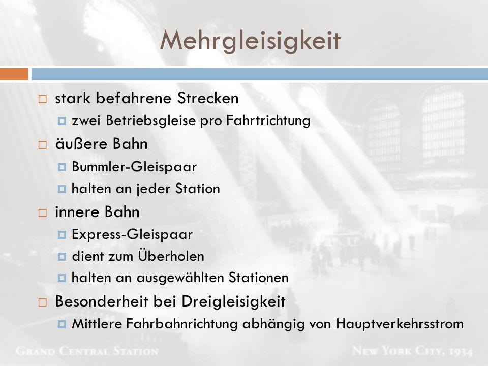  stark befahrene Strecken  zwei Betriebsgleise pro Fahrtrichtung  äußere Bahn  Bummler-Gleispaar  halten an jeder Station  innere Bahn  Express