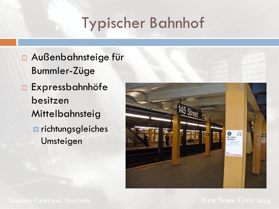 Typischer Bahnhof  Außenbahnsteige für Bummler-Züge  Expressbahnhöfe besitzen Mittelbahnsteig  richtungsgleiches Umsteigen