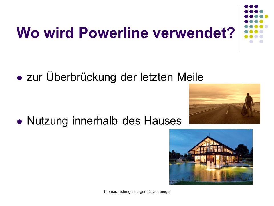 Thomas Schregenberger, David Seeger Wo wird Powerline verwendet? zur Überbrückung der letzten Meile Nutzung innerhalb des Hauses