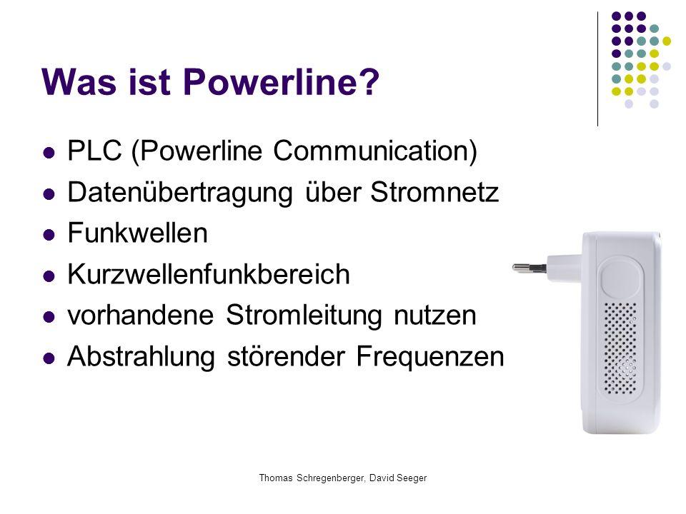 Thomas Schregenberger, David Seeger Was ist Powerline? PLC (Powerline Communication) Datenübertragung über Stromnetz Funkwellen Kurzwellenfunkbereich