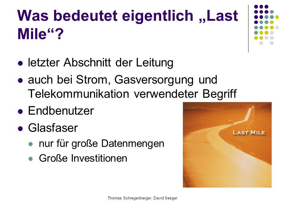 """Thomas Schregenberger, David Seeger Was bedeutet eigentlich """"Last Mile""""? letzter Abschnitt der Leitung auch bei Strom, Gasversorgung und Telekommunika"""