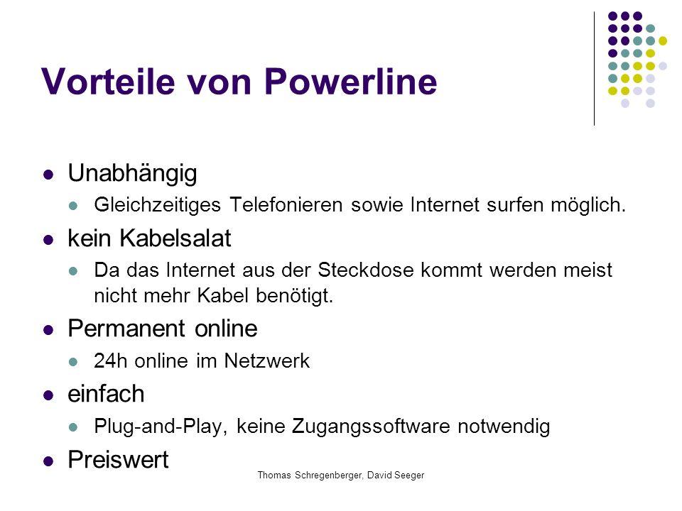 Vorteile von Powerline Unabhängig Gleichzeitiges Telefonieren sowie Internet surfen möglich. kein Kabelsalat Da das Internet aus der Steckdose kommt w