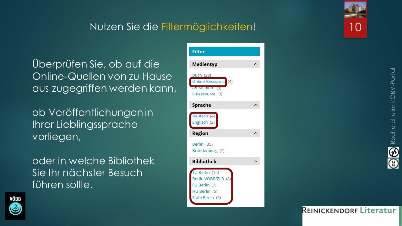 Nutzen Sie die Filtermöglichkeiten! Überprüfen Sie, ob auf die Online-Quellen von zu Hause aus zugegriffen werden kann, ob Veröffentlichungen in Ihrer