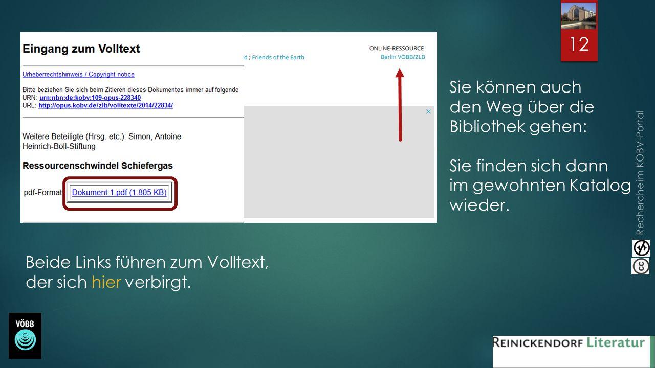 Recherche im KOBV-Portal Beide Links führen zum Volltext, der sich hier verbirgt. Sie können auch den Weg über die Bibliothek gehen: Sie finden sich d