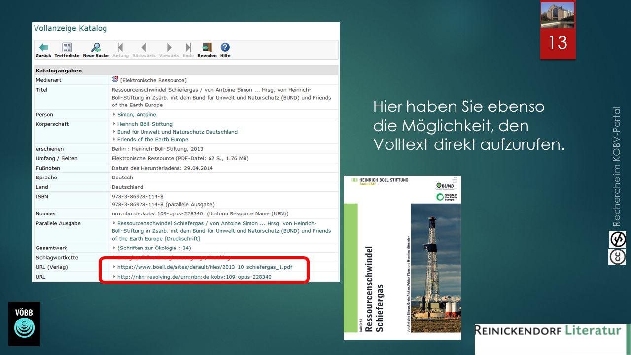 Recherche im KOBV-Portal Hier haben Sie ebenso die Möglichkeit, den Volltext direkt aufzurufen. 13