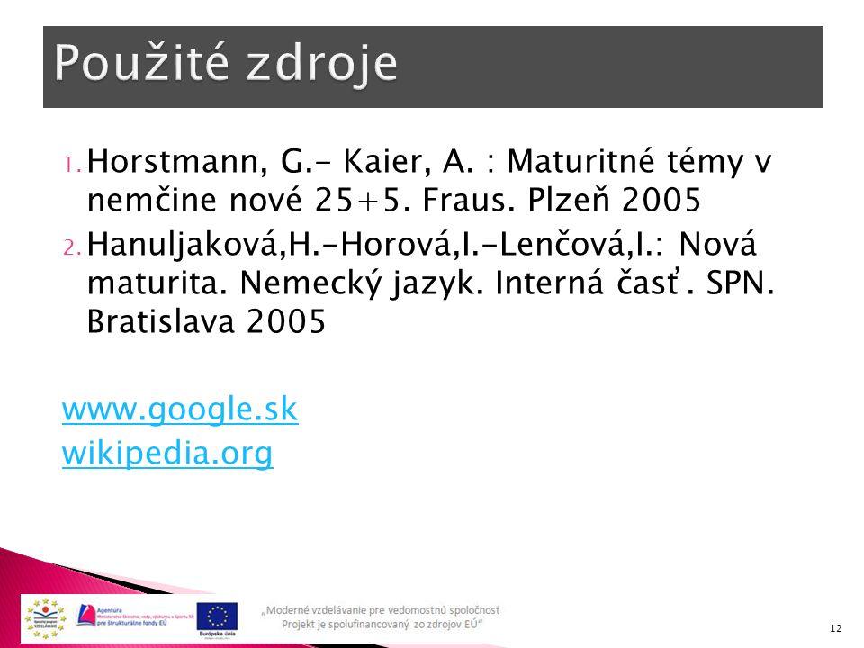1. Horstmann, G.- Kaier, A. : Maturitné témy v nemčine nové 25+5.