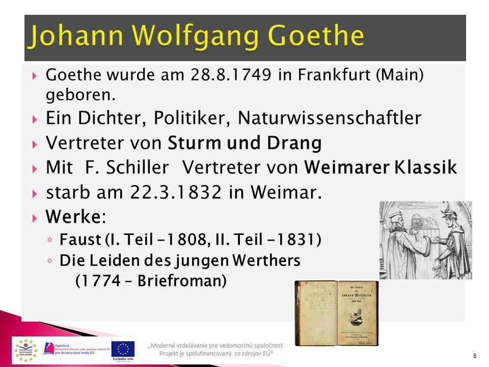  Goethe wurde am 28.8.1749 in Frankfurt (Main) geboren.