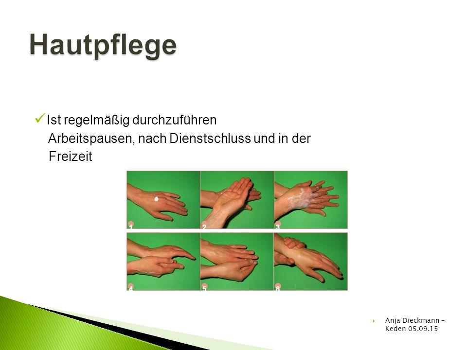 Ist regelmäßig durchzuführen Arbeitspausen, nach Dienstschluss und in der Freizeit 4 123 456  Anja Dieckmann – Keden 05.09.15