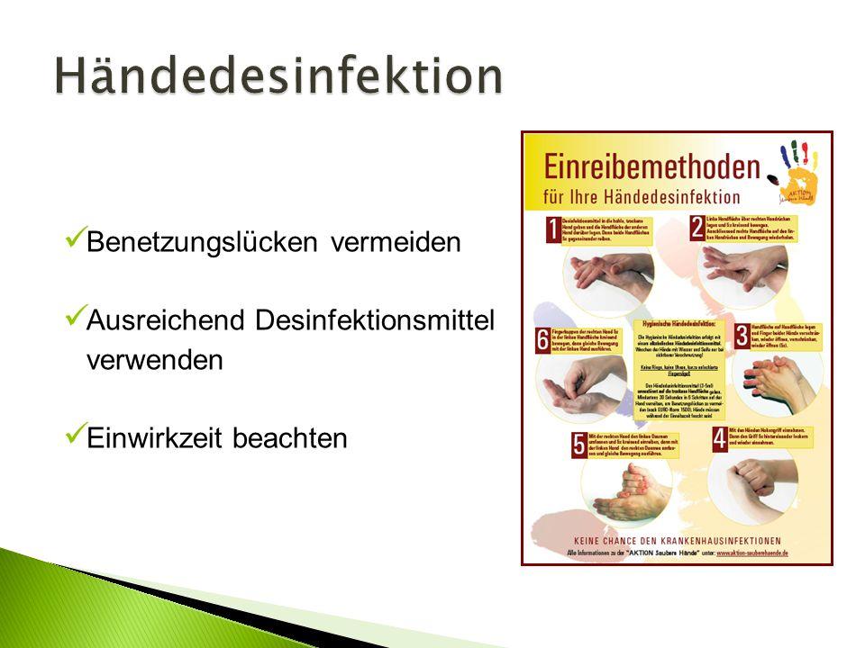 Benetzungslücken vermeiden Ausreichend Desinfektionsmittel verwenden Einwirkzeit beachten