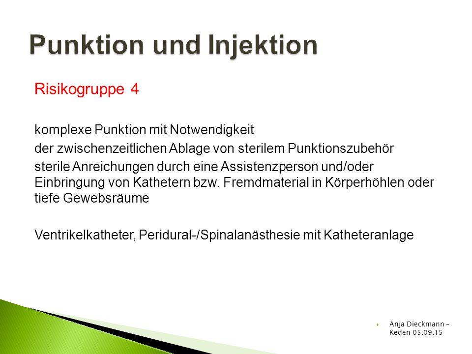 Risikogruppe 4 komplexe Punktion mit Notwendigkeit der zwischenzeitlichen Ablage von sterilem Punktionszubehör sterile Anreichungen durch eine Assiste
