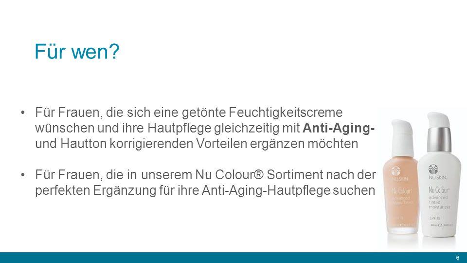 6 Für Frauen, die sich eine getönte Feuchtigkeitscreme wünschen und ihre Hautpflege gleichzeitig mit Anti-Aging- und Hautton korrigierenden Vorteilen ergänzen möchten Für Frauen, die in unserem Nu Colour® Sortiment nach der perfekten Ergänzung für ihre Anti-Aging-Hautpflege suchen Für wen