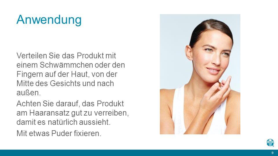 9 9 Anwendung Verteilen Sie das Produkt mit einem Schwämmchen oder den Fingern auf der Haut, von der Mitte des Gesichts und nach außen.