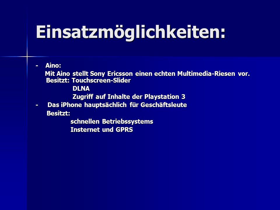 Einsatzmöglichkeiten: - Aino: Mit Aino stellt Sony Ericsson einen echten Multimedia-Riesen vor.