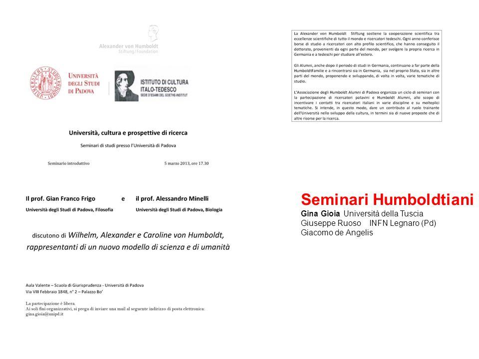 Seminari Humboldtiani Gina Gioia Università della Tuscia Giuseppe Ruoso INFN Legnaro (Pd) Giacomo de Angelis