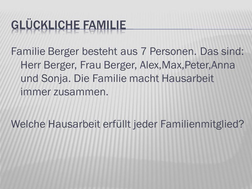 Familie Berger besteht aus 7 Personen.