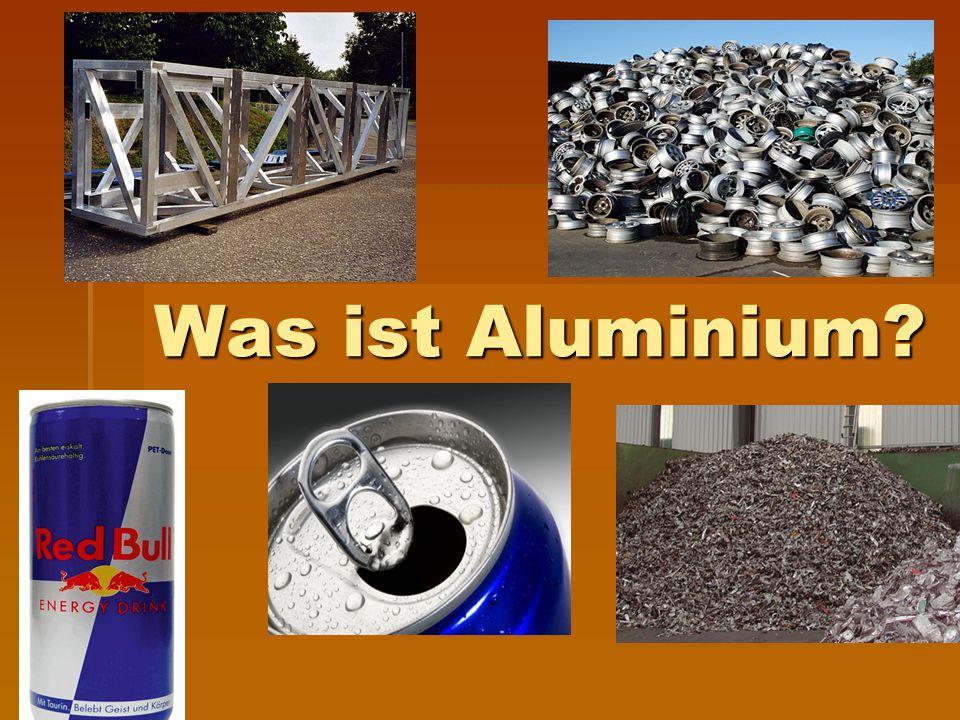 Was ist Aluminium?